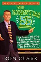 The Essential 55 ebook by Ron Clark