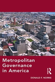 Metropolitan Governance in America ebook by Donald F. Norris