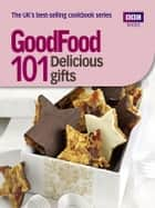 Good Food: Delicious Gifts ebook by Sharon Brown