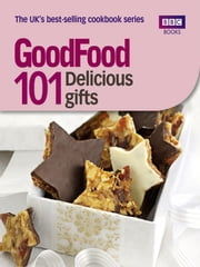Good Food: Delicious Gifts - Triple-tested Recipes ebook by Sharon Brown