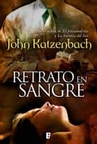 Retrato en sangre eBook by John Katzenbach