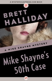 Mike Shayne's 50th Case ebook by Brett Halliday