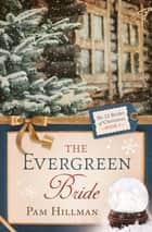 The Evergreen Bride eBook by Pam Hillman