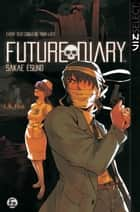 Future Diary, Vol. 5 ebook by Sakae  Esuno