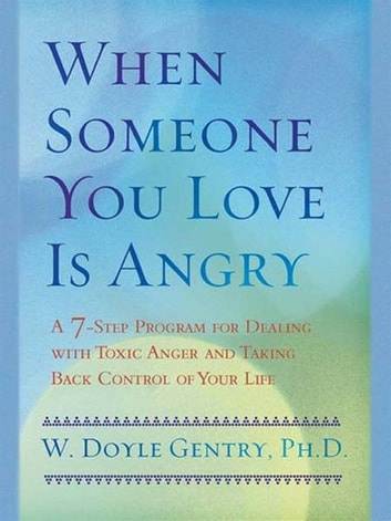 When Someone You Love Is Angry ebook by W. Doyle Gentry