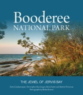 Booderee National Park - The Jewel of Jervis Bay ebook by David  Lindenmayer,Christopher MacGregor,Nick Dexter,Martin Fortescue,Esther Beaton