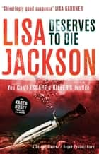 Deserves to Die - An addictive crime thriller that will keep you guessing ebook by Lisa Jackson