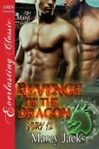 Revenge of the Dragon ebook by Marcy Jacks