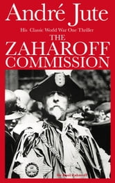 The Zaharoff Commission ebook by Andre Jute