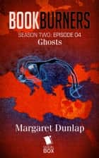 Ghosts ebook by Margaret Dunlap, Max Gladstone, Brian Francis Slattery,...
