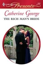 The Rich Man's Bride ebook by Catherine George