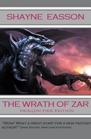 The Wrath of Zar - Dragon Fire Edition ebook by Shayne Easson