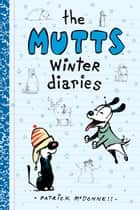 The Mutts Winter Diaries ebook by Patrick McDonnell