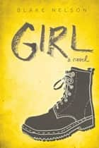 Girl ebook by Blake Nelson