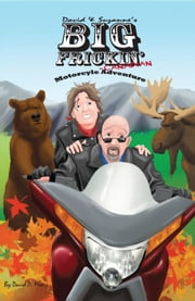 David & Suzanne's Big Frickin' Canadian Motorcycle Adventure ebook by David Moore