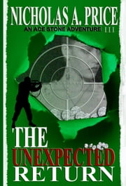The Unexpected Return: An Ace Stone Adventure III ebook by Nicholas A. Price