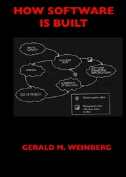 Quality Software: Volume 1.1: How Software Is Built ebook by Gerald M. Weinberg