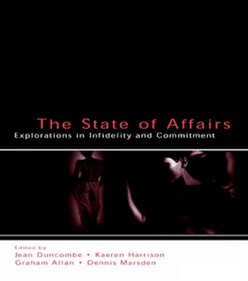 The State of Affairs - Explorations in infidelity and Commitment ebook by