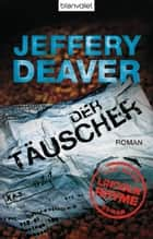 Der Täuscher - Roman ebook by Jeffery Deaver, Thomas Haufschild