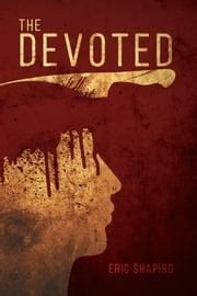 The Devoted ebook by Eric Shapiro