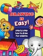 DRAWING IS EASY! ebook by Tri harianto