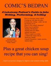 Comic's Bedpan - A Lobotomy Patient's guide to joke writing, performing, and selling. ebook by Stuart Cassell