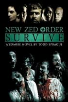 New Zed Order: Survive ebook by Todd Sprague