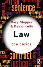 Law: The Basics ebook by Gary Slapper, David Kelly