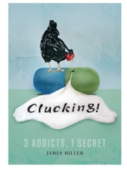 Clucking! ebook by James Miller