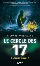 Le cercle des 17 - tome 03 : Bataille navale eBook by Richard Paul EVANS, Christophe ROSSON