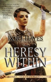 The Heresy Within ebook by Rob J Hayes