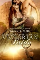 Victorian Bride - Moment in Time, #2 ebook by