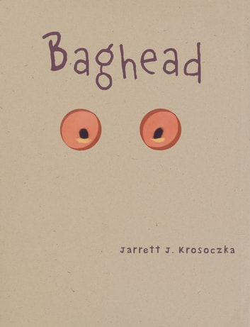 Baghead ebook by Jarrett J. Krosoczka