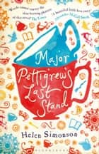 Major Pettigrew's Last Stand ebook by Helen Simonson