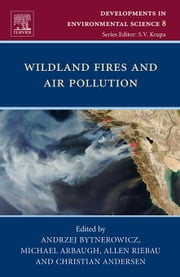 Wildland Fires and Air Pollution ebook by Bytnerowicz, Andrzej