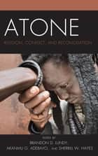 Atone - Religion, Conflict, and Reconciliation ebook by Brandon D. Lundy, Akanmu G. Adebayo, Sherrill Hayes,...