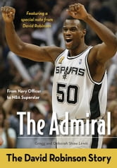 The Admiral - The David Robinson Story ebook by Gregg Lewis,Deborah Shaw Lewis