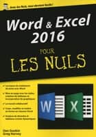 Word & Excel 2016, mégapoche pour les Nuls ebook by Greg HARVEY, Dan GOOKIN
