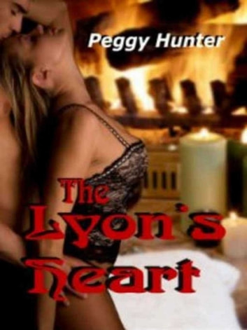 The Lyon's Heart ebook by Peggy Hunter