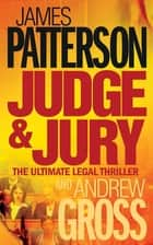 Judge and Jury ebook by James Patterson, Andrew Gross