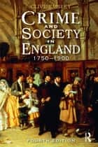 Crime and Society in England ebook by Clive Emsley