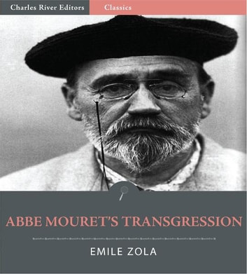 Abbe Mourets Transgression (Illustrated Edition) ebook by Emile Zola