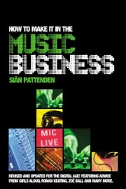 How To Make it in the Music Business ebook by Siân Pattenden