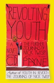 Revolting Youth - The Further Journals of Nick Twisp ebook by C.D. Payne