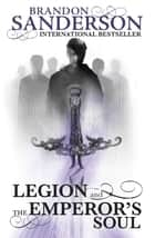Legion and The Emperor's Soul ebook by Brandon Sanderson