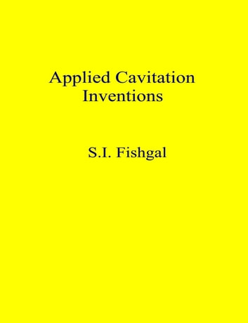 Applied Cavitation Inventions ebook by S.I. Fishgal