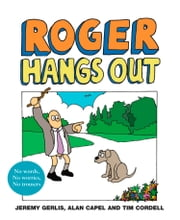 Roger Hangs Out ebook by Jeremy Gerlis,Alan Capel,Tim Cordell