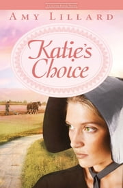 Katie's Choice - A Clover Ridge Novel ebook by Amy Lillard