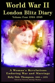 World War ll London Blitz Diary Volume 4 ebook by Victoria Washuk
