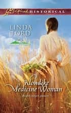 Klondike Medicine Woman ebook by Linda Ford